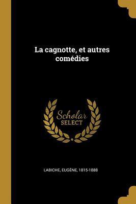 La Cagnotte, Et Autres Com�dies