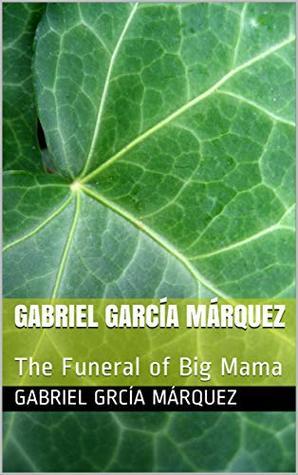 Gabriel García Márquez: The Funeral of Big Mama (Translation Book 1)