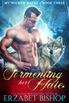 Tormenting Her Mate (My Wicked Mates, #3)