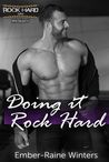 Doing It Rock Hard (Rock Hard Gym, #1)