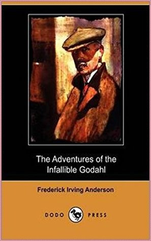 The Adventures of the Infallible Godahl [Literature Classics Series]