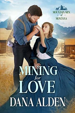 Mining for Love (Mountain Men of Montana Book 2)