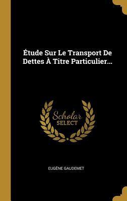 �tude Sur Le Transport de Dettes � Titre Particulier...