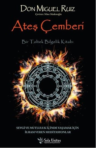 Ateş Çemberi: Bir Toltek Bilgelik Kitabı