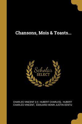 Chansons, Mois & Toasts...