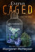 Luna Caged. Part 1. by Margaret McHeyzer