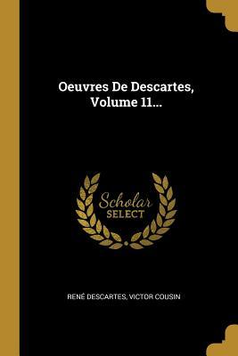 Oeuvres de Descartes, Volume 11...