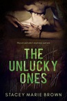 The Unlucky Ones by Stacey Marie Brown