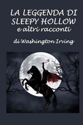 La Leggenda Di Sleepy Hollow E Altri Racconti
