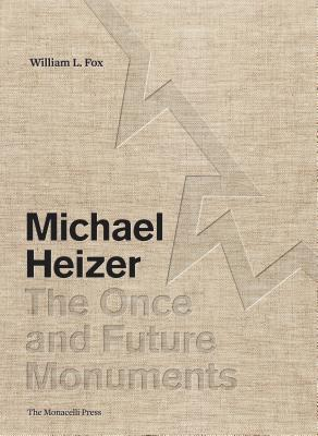 Michael Heizer: The Once and Future Monuments