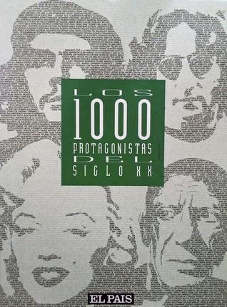 Los 1000 protagonistas del siglo XX