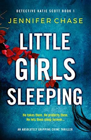 Little Girls Sleeping (Detective Katie Scott, #1)