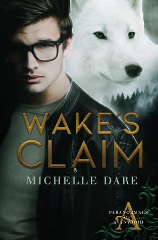 Wake's Claim (Paranormals of Avynwood, #1)