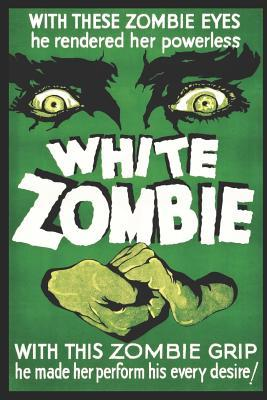 White Zombie Notebook: The White Zombie Horror Movie Poster Empty Lined Book for Journaling