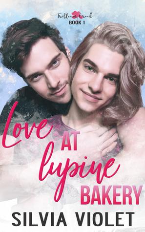 Love at Lupine Bakery (Trillium Creek, #1)