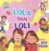 Lola dan Loli, Manfaat Aktif Bergerak