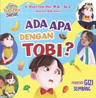 Ada Apa dengan Tobi, Manfaat Gizi Seimbang by Vicka Farah Diba