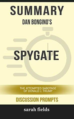 Summary: Dan Bongino's Spygate: The Attempted Sabotage of Donald J. Trump