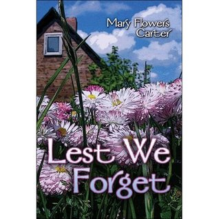 Lest We Forget (Historical Fiction Book 1)