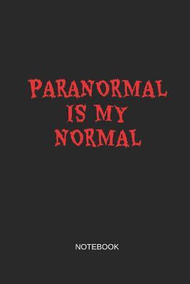 Paranormal Is My Normal Notebook: Blank Lined Journal 6x9 - Ghost Hunter Paranormal Ghost Lover Gift