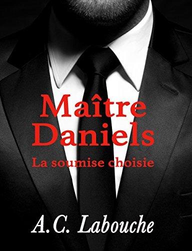 Maître Daniels (La Soumise Choisie t. 1)