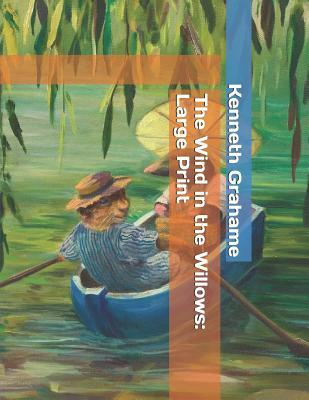 The Wind in the Willows: Large Print