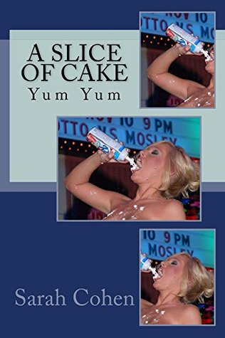 A Slice of Cake: Yum Yum (Cookies and Milk Collection Book 4)
