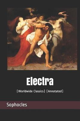 Electra: (worldwide Classics) (Annotated)