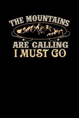 The Mountains Are Calling I Must Go: 6 X 9 120 Pages Blank Lined Notebook. Family RV Camping Journal Trailer Camping and Outdoor Adventure Diary