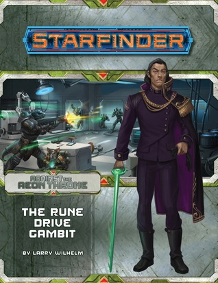 Starfinder Adventure Path #9: The Rune Drive Gambit (Against the Aeon Throne, #3)