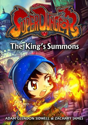 The King's Summons (Super Dungeon, #1)