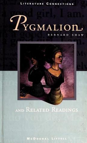 Pygmalion: and Related Readings
