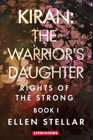Kiran: The Warrior's Daughter: A Brave Woman's Struggle for Freedom (Rights of the Strong #1)