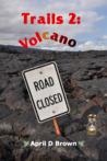 Trails 2: Volcano (Trails #2)