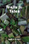 Trails 3: Tales (Trails #3)