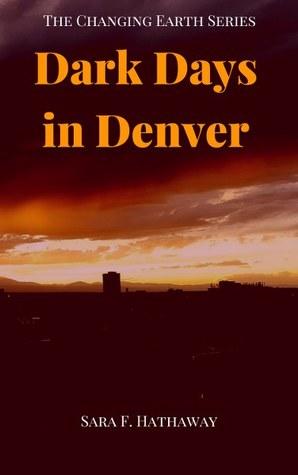Dark Days in Denver (Changing Earth Series #5)