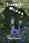 Trails 4: Mines (Trails, #4)