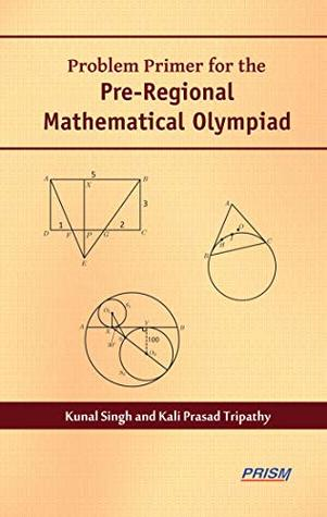 Problem Primer for the Pre Regional Mathematical Olympiad