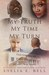 My Truth My Time My Turn (My Son's Wife Book 9)