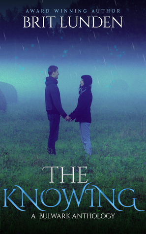 The Knowing: A Bulwark Anthology (Book 1)