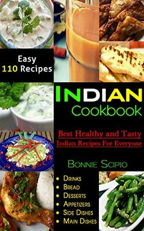 indian cookbook: Best Healthy and Tasty Indian Recipes For Everyone