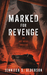 Marked for Revenge An Art Heist Thriller by Jennifer S. Alderson