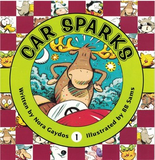 Car Sparks (Now I'm Reading!: Level 3- On the Go! Book 1)