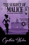 The Subject of Malice (Lila Maclean Academic Mystery #4)