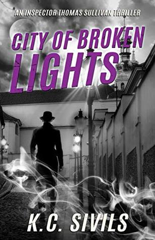 City of Broken Lights (Chronicles of Inspector Thomas Sullivan #6)