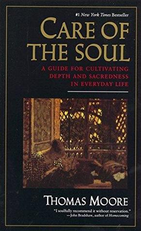 Care of the Soul: A Guide for Cultivating Depth and Sacredness in Everyday Life (Paperback)