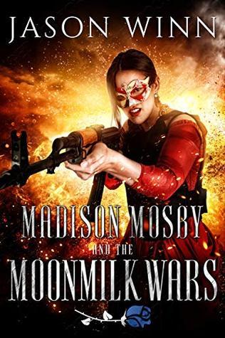 Madison Mosby and the Moonmilk Wars (The Moonmilk Saga #2)