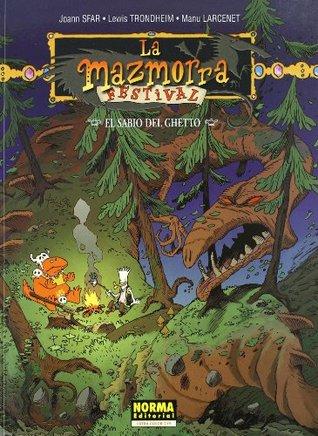La Mazmorra Festival 2 El Sabio Del Guetto/ The Dungeon Festival 2 The Wiseman of Guetto