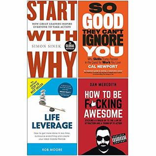 Start With Why / So Good They Can't Ignore You / Life Leverage / How To Be F*cking Awesome