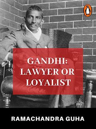 Gandhi: Lawyer or Loyalist